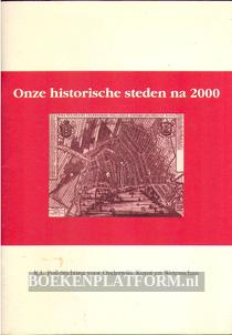Onze historische steden na 2000