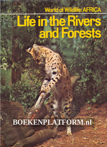 Life in the Rivers and Forests