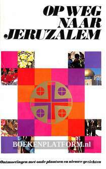 Op weg naar Jeruzalem