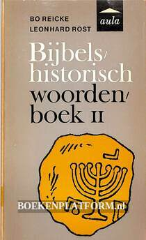 Bijbels historisch woordenboek II