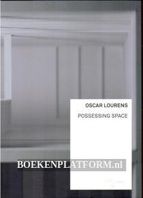 Oscar Lourens Possessing Space