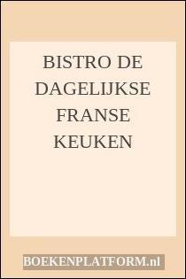 Bistro De Dagelijkse Franse Keuken