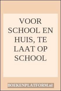 Voor School En Huis, Te Laat Op School