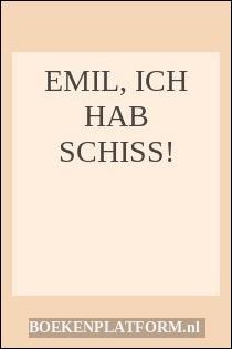 Emil, Ich Hab Schiss!