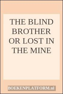 The Blind Brother Or Lost In The Mine
