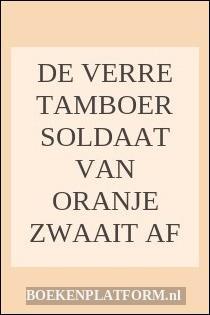De Verre Tamboer Soldaat Van Oranje Zwaait Af
