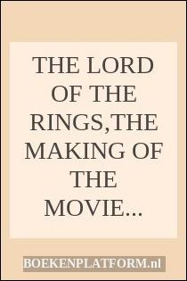 The Lord Of The Rings,the Making Of The Movie Trilogy