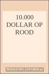 10.000 dollar op rood