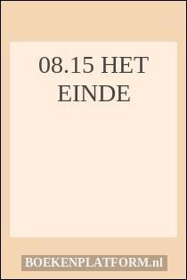 08.15 Het einde