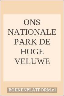 Ons nationale park de Hoge Veluwe