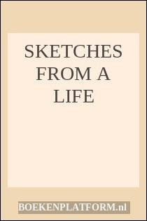 Sketches From A Life