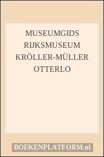 Museumgids Rijksmuseum KrÖller-mÜller Otterlo