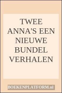 Twee Anna's Een Nieuwe Bundel Verhalen