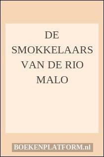 De Smokkelaars Van De Rio Malo
