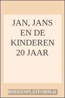 Jan, Jans En De Kinderen 20 Jaar