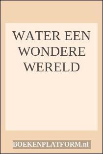 Water Een Wondere Wereld