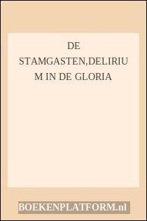De Stamgasten,delirium In De Gloria