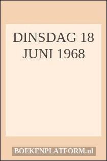 Dinsdag 18 juni 1968