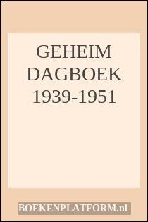 Geheim Dagboek 1939-1951