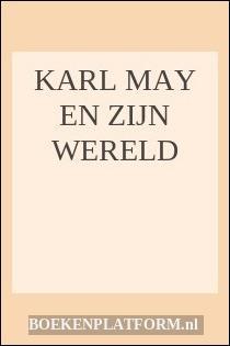 Karl May En Zijn Wereld