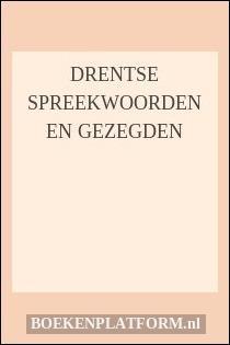 drentse spreuken en gezegden Drentse Spreekwoorden En Gezegden | BoekenPlatform.nl drentse spreuken en gezegden