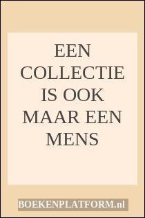 Een Collectie Is Ook Maar Een Mens