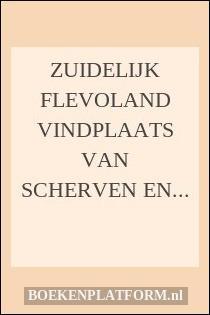 Zuidelijk Flevoland vindplaats van scherven en wrakken