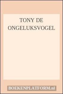 Tony de ongeluksvogel