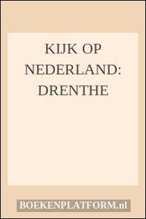 Kijk op Nederland: Drenthe