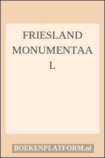 Friesland monumentaal