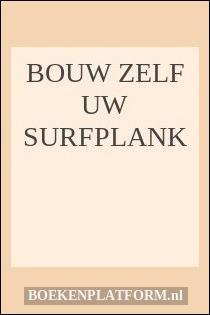 Bouw Zelf Uw Surfplank
