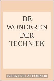 De Wonderen Der Techniek