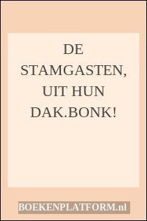 De Stamgasten, Uit Hun Dak.bonk!