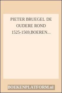 Pieter Bruegel De Oudere Rond 1525-1569,boeren,zotten En Demonen