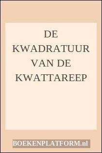 De Kwadratuur Van De Kwattareep