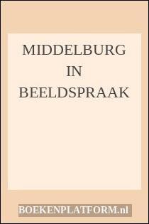 Middelburg In Beeldspraak