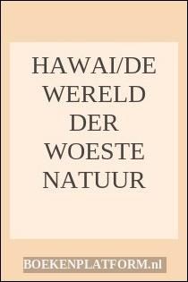Hawai/de Wereld Der Woeste Natuur