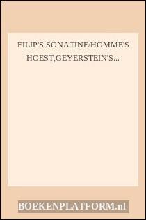 Filip's Sonatine/homme's Hoest,geyerstein's Dynamiek/de Zegelring