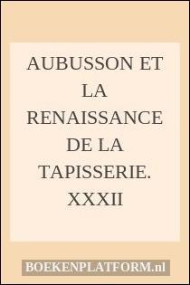 Aubusson et la renaissance de la tapisserie. XXXII
