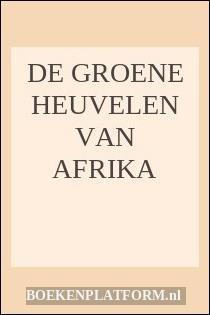 De Groene Heuvelen Van Afrika