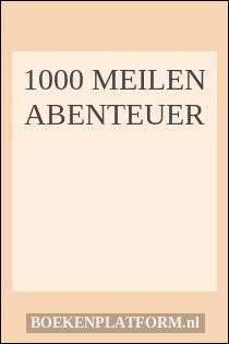 1000 Meilen Abenteuer