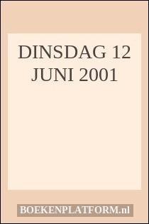 DINSDAG 12 JUNI 2001