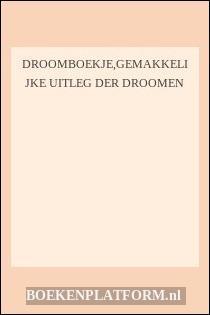 Droomboekje,gemakkelijke Uitleg Der Droomen