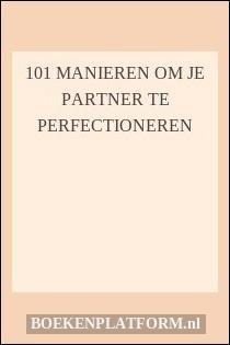 101 manieren om je partner te perfectioneren