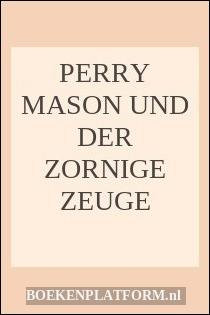 Perry Mason Und Der Zornige Zeuge