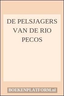 De pelsjagers van de Rio Pecos