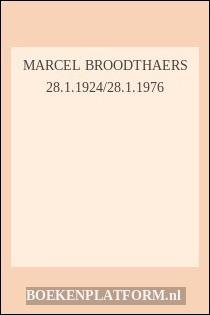 Marcel Broodthaers 28.1.1924/28.1.1976