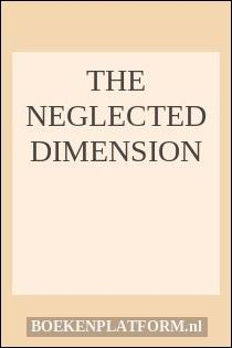 The Neglected Dimension