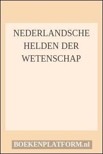 Nederlandsche Helden Der Wetenschap
