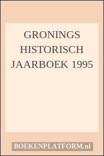 Gronings Historisch Jaarboek 1995